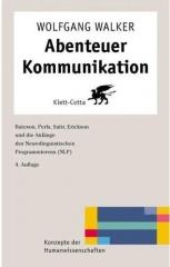 Abenteuer Kommunikation. Bateson, Perls, Satir, Erickson und die Anfänge des Neurolinguistischen Programmierens (NLP) bei Amazon